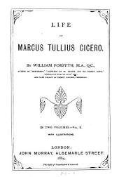 Life of Marcus Tullius Cicero: With Illustrations, Volume 2