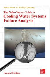 The Nalco Water Guide to Cooling Water Systems Failure Analysis, Second Edition: Edition 2