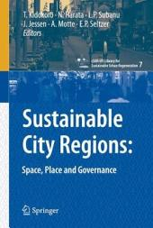 Sustainable City Regions:: Space, Place and Governance