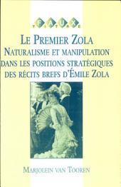 Le premier Zola: naturalisme et manipulation dans les positions stratégiques des récits brefs d'Emile Zola