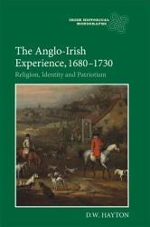The Anglo Irish Experience  1680 1730 PDF