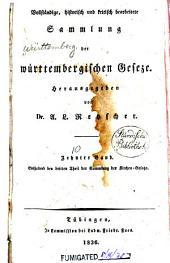 Vollständige, historisch und kritisch bearb: Sammlung der württembergischen Gesetze, Band 10