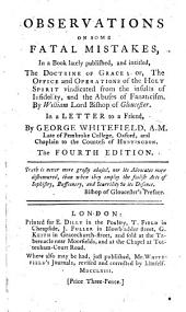 Observations on some fatal mistakes in a book ... intitled, The doctrine of Grace ... By William, Lord Bishop of Gloucester, etc