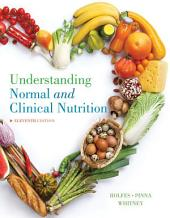 Understanding Normal and Clinical Nutrition: Edition 11