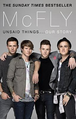 McFly   Unsaid Things   Our Story