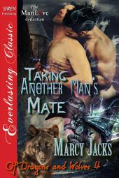 Taking Another Man's Mate [Of Dragons and Wolves 4]