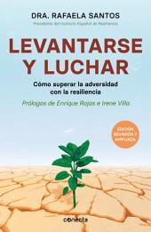 Levantarse y luchar: Cómo superar la adversidad con la resiliencia