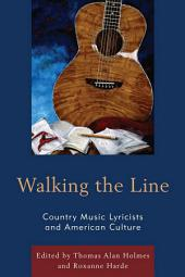 Walking the Line: Country Music Lyricists and American Culture