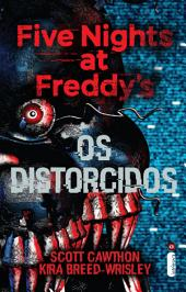 Five Nights at Freddy's: Os distorcidos (Vol. 2)