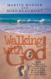 Walking with God: Promises and Prayers from the Bible for Each Day of the Year