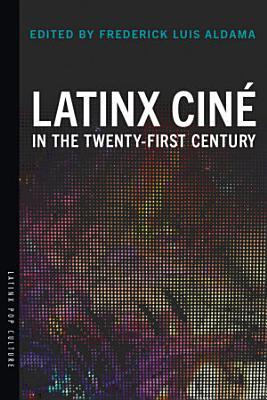 Latinx Cin   in the Twenty First Century PDF