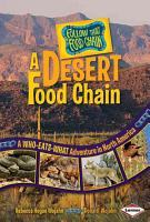 A Desert Food Chain  A Who Eats What Adventure in North America PDF