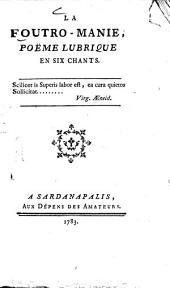 La Foutro-manie: poëme lubrique en six chants