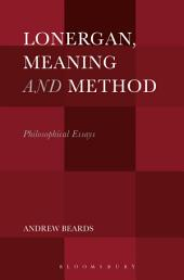 Lonergan, Meaning and Method: Philosophical Essays