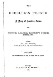 The Rebellion Record: A Diary of American Events, Volume 6