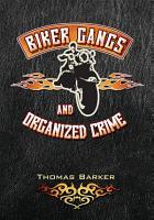Biker Gangs and Organized Crime PDF