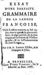 Essay d'une parfaite grammaire de la langue francoise (etc.)