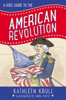 A Kids  Guide to the American Revolution PDF