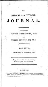 The Medical and Physical Journal: Volume 28
