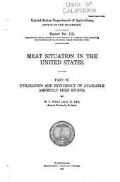 Meat Situation in the United States: Utilization and efficiency of available American feed stuffs. By W. F. Ward and S. H. Ray
