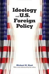 Ideology and U. S. Foreign Policy