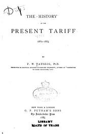 The History of the Present Tariff, 1860-1883