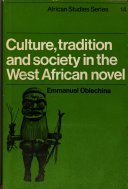 Culture, Tradition and Society in the West African Novel
