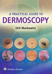 A Practical Guide to Dermoscopy: Edition 7