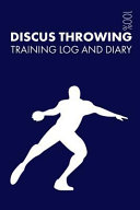Discus Throwing Training Log and Diary: Training Journal for Discus Throwing - Notebook