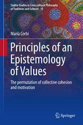 Principles of an Epistemology of Values: The permutation of collective cohesion and motivation