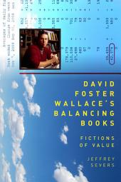David Foster Wallace's Balancing Books: Fictions of Value