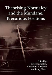 Theorising Normalcy and the Mundane