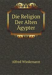 Die Religion Der Alten ?gypter