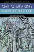 Making Meaning Making Motherhood