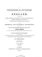 A Topographical Dictionary of England, Comprising the Several Counties, Cities, Boroughs, Corporate and Market Towns, Parishes, and Townships, and the Islands of Guernsey, Jersey, and Man: With Historical and Statistical Descriptions, Volume 3