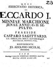 Exercitatio historica de Eccardo I., Misniae marchione, Jenae anno MII. sepulto