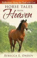 Horse Tales from Heaven PDF