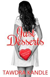 Just Desserts: A Perfect Dish Romance, Book 2
