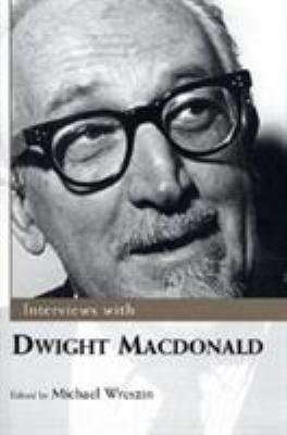Interviews with Dwight Macdonald