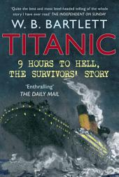 Titanic 9 Hours to Hell: The Survivors' Story