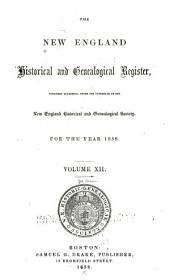 The New England Historical & Genealogical Register and Antiquarian Journal: Volume 12