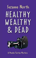 Healthy, Wealthy and Dead