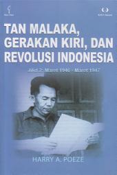 Tan Malaka, Gerakan kiri, dan Revolusi Indonesia Jilid 2: Maret 1946 - Maret 1947