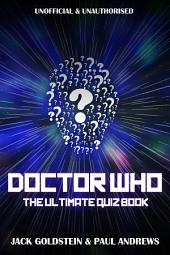 Doctor Who: The Ultimate Quiz Book: 600 questions covering the entire Whoniverse