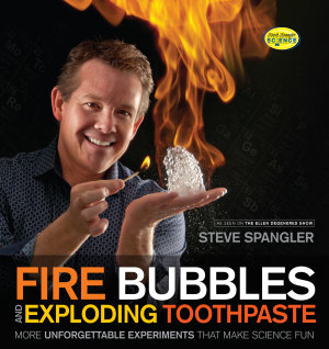 Fire Bubbles and Exploding Toothpaste PDF