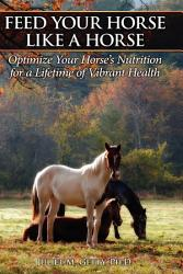 Feed Your Horse Like A Horse Book PDF