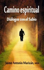 Camino espiritual: Diálogos con el Sabio