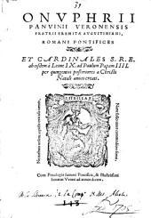 Onuphrii Panuinii ... Romani Pontifices et Cardinales S.R.E. ab eisdem a Leone IX ad Paulum Papam IIII per quingentos posteriores a Christi Natali annos creati