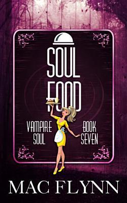 Soul Food  Vampire Soul  Book Seven