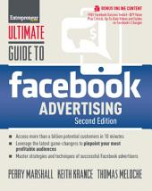 Ultimate Guide to Facebook Advertising: How to Access 1 Billion Potential Customers in 10 Minutes, Edition 2